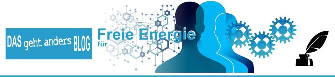 Das geht anders - Blog für Freie Energie