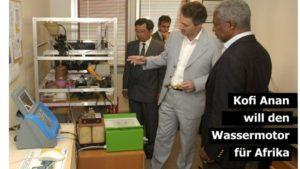 Kofi Anan will den Wassermotor für Afrika